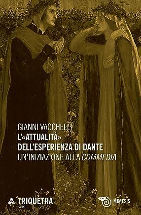 L'«attualità» dellesperienza di Dante: Uniniziazione alla Commedia