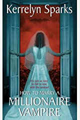 How to Marry a Millionaire Vampire (Love at Stake, Book 1) Kindle Edition