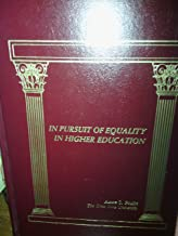 In Pursuit of Equality in Higher Education