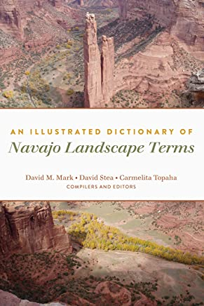 An Illustrated Dictionary of Navajo Landscape Terms (Peter Lang Humanities List)