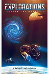 Explorations: Through the Wormhole (Explorations Volume One) Kindle Edition