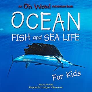 Oh Wow! Ocean Fish and Sea Life for Kids: An Underwater Adventure Book