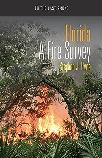 Florida: A Fire Survey (To the Last Smoke)