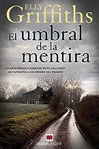 El umbral de la mentira: Los huesos nunca mienten (MAEVA noir) (Spanish Edition)