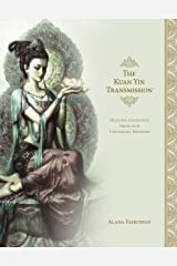 The Kuan Yin Transmission™: Healing Guidance from our Universal Mother (English Edition) Format Kindle
