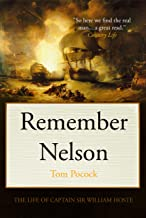Remember Nelson: The life of Sir William Hoste (Tom Pocock's History of Nelson)