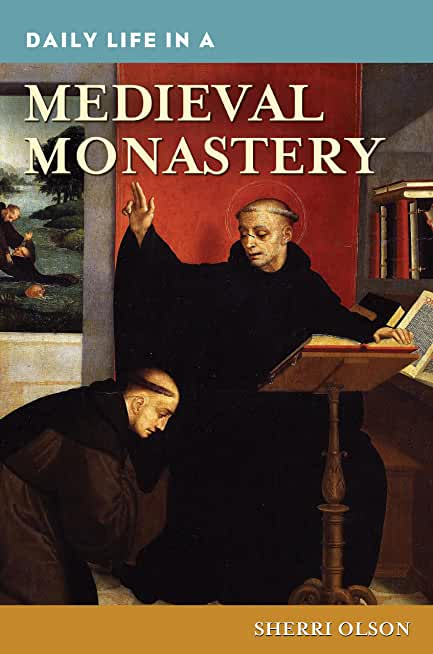 Daily Life in a Medieval Monastery (English Edition)