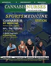 Cannabis Nurses Sports Medicine Edition: NFL Medical Marijuana (Cannabis Nurses Magazine Book 8)