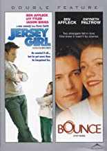 Jersey Girl / Bounce Double Feature