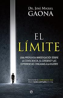 El límite: Una profunda investigación sobre la consciencia, el cerebro y las experiencias cercanas a la muerte (Bolsillo)