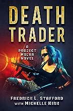 DEATH TRADER: An Action Adventure Suspense Thriller (A PROJECT MOLKA NOVEL BOOK 1)