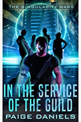 In the Service of the Guild: Singularity Wars Kindle Edition