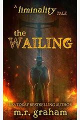The Wailing (Liminality Book 0) Kindle Edition