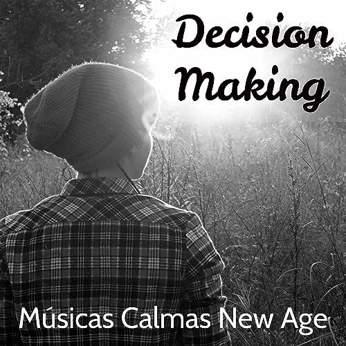 Decision Making - Músicas Calmas New Age para Poder da mente ...