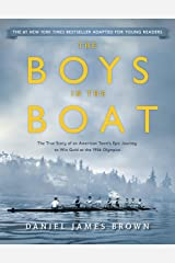 The Boys in the Boat (Young Readers Adaptation): The True Story of an American Team's Epic Journey to Win Gold at the 1936 Olympics Kindle Edition