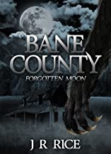 Bane County: Forgotten Moon (Book 1)