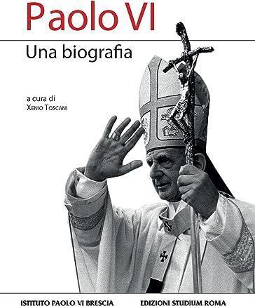 Paolo VI: Una biografia