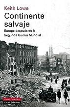 Continente salvaje: Europa después de la Segunda Guerra Mundial (Historia)