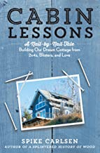 Cabin Lessons: A Nail-by-Nail Tale: Building Our Dream Cottage from 2x4s, Blisters, and Love PDF