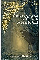 Antologia de Contos de Vila Velha do Caminho Real (1) eBook Kindle