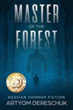 Master of the Forest: A Horror Novel Set in Siberia (Russian Horror Fiction)