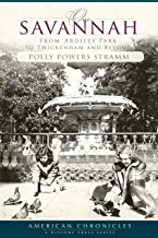 Our Savannah: From Ardsley Park to Twickenham and Beyond (American Chronicles)