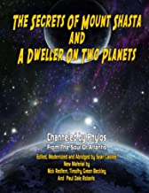 The Secrets Of Mount Shasta And A Dweller On Two Planets