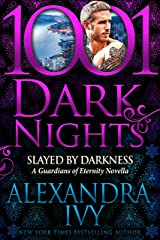 Slayed by Darkness: A Guardians of Eternity Novella Kindle Edition