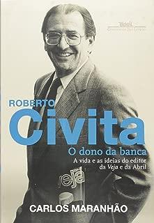 Roberto Civita. O Dono da Banca. A Vida e as Ideias do Editor da Veja e da Abril (Em Portuguese do Brasil)