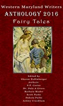 Western Maryland Meetup: Fairy Tales 2016 (Western Maryland Meetup Anthology Book 4)
