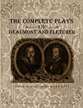 The Complete Plays of Beaumont and Fletcher
