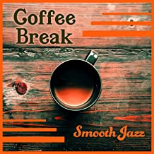 Coffee Break – Smooth Jazz: Relaxing Instrumental Music Collection for Good Time & Background Piano Bar