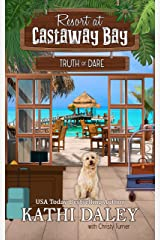 Resort at Castaway Bay: Truth or Dare Kindle Edition