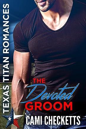 The Devoted Groom: Texas Titan Romance (Quinn Family Romance Book 1)