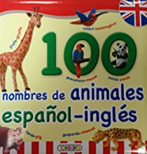 100 nombres de animales: Españolinglés (Primera Biblioteca Infantil) (Spanish Edition)