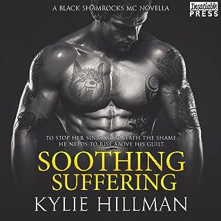 Soothing Suffering: A Black Shamrocks MC Introductory Novella