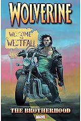 Wolverine Vol. 1: Brotherhood (Wolverine (2003-2009)) Kindle Edition