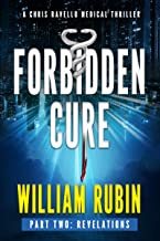 Forbidden Cure Part Two: Revelations: A Chris Ravello Medical Thriller