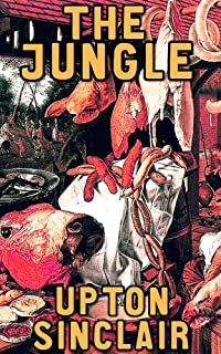 The Jungle: (Active TOC, Active Footnotes, Unabridged, Illustrated)