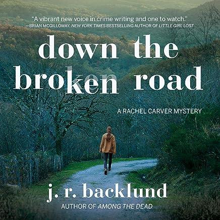 Down the Broken Road: A Rachel Carver Mystery