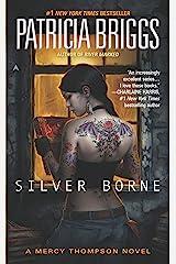 Silver Borne (Mercy Thompson Book 5) Kindle Edition