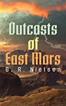 Outcasts of East Mars (Science Fiction Short Story)