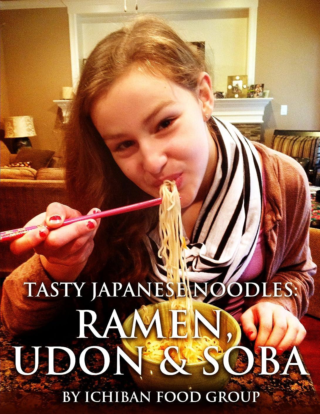 目を覚ますまさにコントロールTasty Japanese Noodles: Ramen, Udon & Soba (English Edition)