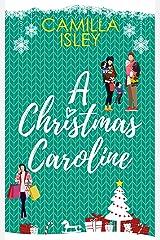A Christmas Caroline: A Second Chance, Amnesia, Holiday Romantic Comedy (Christmas Romantic Comedy) Kindle Edition