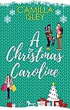 A Christmas Caroline: A Second Chance, Amnesia, Holiday Romantic Comedy (Christmas Romantic Comedy)
