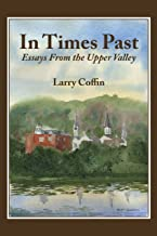 In Times Past - Essays From the Upper Valley