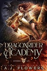 Dragonrider Academy: Episode 6 Kindle Edition