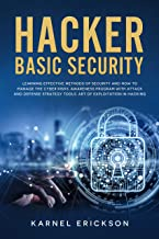 Hacker Basic Security: Learning effective methods of security and how to manage the cyber risks. Awareness program with attack and defense strategy tools. Art of exploitation in hacking.