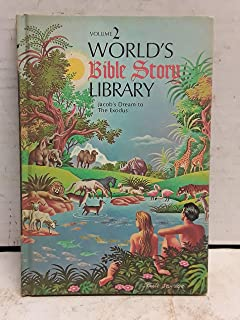 World's Bible Story Library (Volume 2) Jacob's Dream to the Exodus