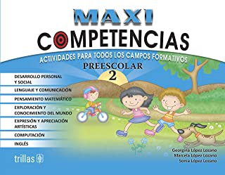 Maxi competencias Preescolar / Super Skills Preschool: Actividades para todos los campos formativos / Activities for All Learning Fields (Spanish Edition)